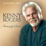 Amazing Grace Lyrics Kenny Rogers