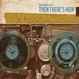 Then There's Now Lyrics Kyle Hollingsworth