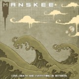 Love, Death and Everything In Between Lyrics Manskee