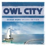 Ocean Eyes Deluxe Edition Lyrics Owl City