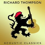 Acoustic Classics Lyrics Richard Thompson