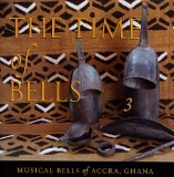 The Time of Bells, 3: Musical Bells of Accra, Ghana Lyrics Steven Feld