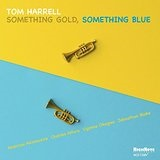 Something Gold, Something Blue Lyrics Tom Harrell