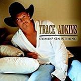 Comin' On Strong Lyrics Trace Adkins