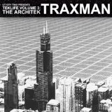 Teklife Vol. 3 The Architek Lyrics Traxman