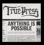 ANYTHING IS POSSIBLE Lyrics TRUE PRESS