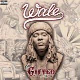 The Gifted Lyrics Wale