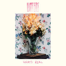 What's Real Lyrics WATERS