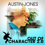 Out of Character 2.0 Lyrics Austin Jones