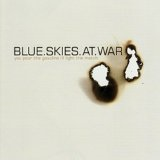 You Pour the Gasoline, I'll Light the Match Lyrics Blue Skies At War