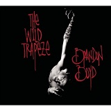 Wild Trapeze Lyrics Brandon Boyd