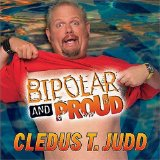 Bipolar and Proud Lyrics Cledus T. Judd