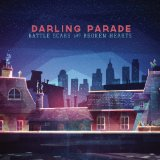 Battle Scars and Broken Hearts Lyrics Darling Parade