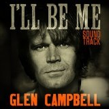I'll Be Me Lyrics Glen Campbell