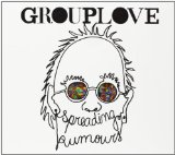Spreading Rumours Lyrics Grouplove