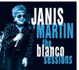 The Blanco Sessions Lyrics Janis Martin