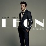 Right Now Lyrics Leon Jackson