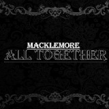 All Together Lyrics Macklemore