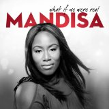What If We Were Real Lyrics Mandisa