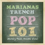 Pop 101 Lyrics Marianas Trench