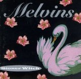 Stoner Witch Lyrics Melvins