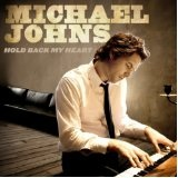 Hold Back My Heart Lyrics Michael Johns