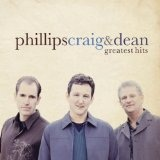 The Best of Phillips Craig and Dean Lyrics Phillips Craig And Dean