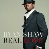 Real Love Lyrics Ryan Shaw