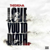 Love You to Death (EP) Lyrics The-Dream