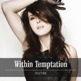 Faster (Single) Lyrics Within Temptation