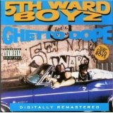 Ghetto Dope Lyrics 5th Ward Boyz