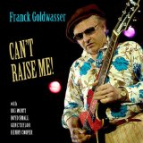 Can't Raise Me Lyrics Franck Goldwasser