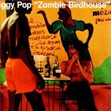 Zombie Birdhouse Lyrics Iggy Pop