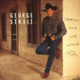 Carrying Your Love With Me Lyrics Strait George