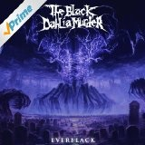 Into the Everblack Lyrics The Black Dahlia Murder