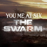 The Swarm (Single) Lyrics You Me At Six