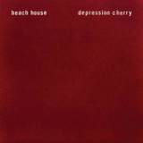 Depression Cherry Lyrics Beach House