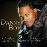 It's About Time Lyrics Danny Boy