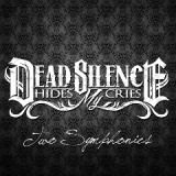Two Symphonies Lyrics Dead Silence Hides My Cries