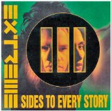 III Sides To Every Story Lyrics Extreme