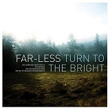 Turn To The Bright Lyrics Farless