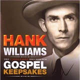Unreleased Recordings: Gospel Keepsakes Lyrics Hank Williams