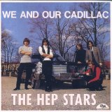 We and Our Cadillac Lyrics Hep Stars