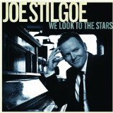 We Look to the Stars Lyrics Joe Stilgoe