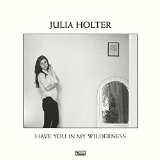 Have You In My Wilderness Lyrics Julia Holter