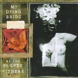 As The Flower Withers Lyrics My Dying Bride