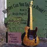 Brother Can You Spare a Droid Lyrics Neville Pearsall