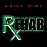 Rehab Lyrics Quiet Riot