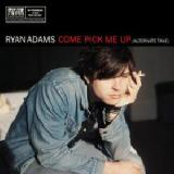 Come Pick Me Up Lyrics Ryan Adams