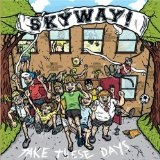Take These Days Lyrics Skyway